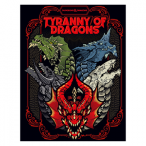 Dungeons & Dragons Tyranny of Dragons
