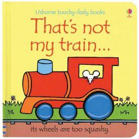 That's Not My Train... Touchy Feely  Board Book