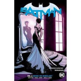 Batman Vol. 6: Bride or Burglar - by Tom King (Pap