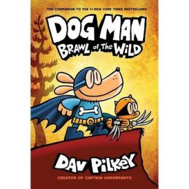 Dog Man #6 Brawl fo the Wild by Dav Pilkey HC
