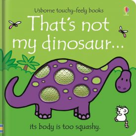 That's Not My Dinosaur... Touch Feely Board Book